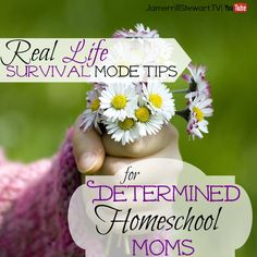 """Today's encouraging video for homeschool moms is Real Life Survival Mode Tips for Determined Homeschool Moms. And guess what? My family and I are currently crawling out of another """"survival mode"""" type experience."""