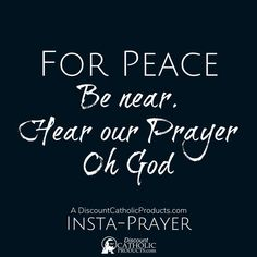 @catholicproduct posted to Instagram: For Peace. Be Near. Hear our prayer oh God. Our 5-Second Insta-Prayer helps you pray just a tiny bit more every day. #InstaPrayer #Catholic #Pray #faith #DiscountCatholicProducts #PrayMore #prayer #dcp #Peace #HearOurPrayer