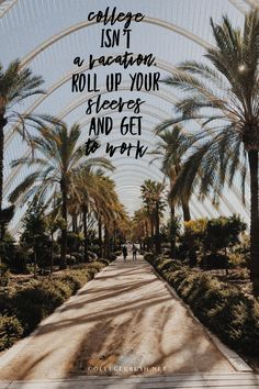 College isn't a vacation. Roll up your sleeves and get to work. | summer | summer quotes | fall | fall quotes | college life quotes | college life hacks | quotes by season | quotes by genres | happy quotes | positive quotes | motivational quotes | motivation wall | success quotes | fun quotes | truth quotes | life quotes | life quotes | via collegecrush.net Fall Quotes, Summer Quotes, Best Quotes, College Life Quotes, College Life Hacks, Quotes Positive, Happy Quotes, Motivational Quotes, Life Truth Quotes
