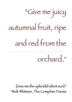 juicy autumnal fruit, ripe and red . Tartan, Fruit Quotes, The Complete Poems, Anatole France, Apple Harvest, Red Cottage, Walt Whitman, Autumn Garden, Red Apple