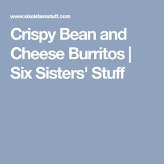 Crispy Bean and Cheese Burritos – Six Sisters' Stuff Easy Mexican Dishes, Bean And Cheese Burrito, Vegetarian Recipes, Cooking Recipes, Six Sisters, Eat Together, Fresh Lime Juice, Burritos, Family Meals