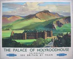 The Palace of Holyroodhouse - Edinburgh - See Britain by Train, by Claude Buckle. A stunning image of the palace bathed in evening sunlight, with the dark and bright areas of wet oil paints bringing a special feel to the green hills and Arthur's Seat beyond. The baroque palace and ruined abbey are seen at the end of the Royal Mile, as viewed from Calton Hill. Holyroodhouse is the Queen's official residence in Scotland. Original Vintage Railway Poster available on originalrailwayposters.co.uk