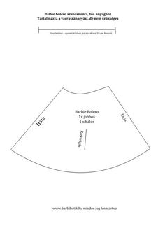 Barbie bolero szabásminta /Barbie bolero pattern Barbie Clothes, Barbie Dolls, Bolero Pattern, Curvy, Chart, Sewing, Children, Fashion, Shrug Pattern