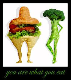 You are what you eat....