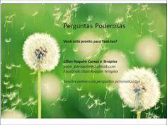 PERGUNTAS PODEROSAS - Saiba pedir e receba o que deseja! Access Consciousness, Youtube, Herbalism, Dandelion, Quotes, Quantum Physics, Reflection, Positive Affirmations, Chromotherapy
