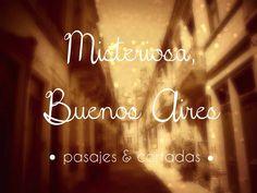 Misteriosa Buenos Aires. Pasajes y cortadas.