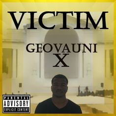 Check out Geovauni X's new EP, Victim! Jamaican born, American resident: Omaha's own Geovauni X shows us that immigrants can make America great again!
