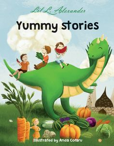 This review of the children's book Yummy Stories, written by Lil L. Alexander, puts a unique spin on the fairy tale world.