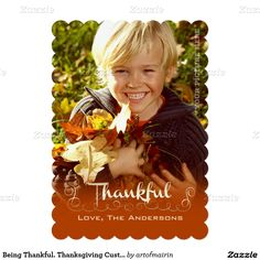 Being Thankful. Modern and Stylish Design Personalized Thanksgiving Greeting Flat Photo Cards. Customize the card with your photo, own greeting text and names. Matching greeting cards, Thanksgiving Dinner Invitations , postage stamps and other products available in Holidays / Thanksgiving Category of the artofmairin store at zazzle.com