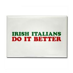 Irish Italians Do It Better
