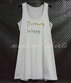 Don't worry be happy tank top dress prints racer by WorkoutShirts