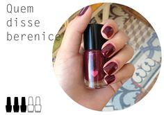 Avaliação esmalte vinhito quem disse berenice. beauty blog