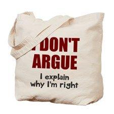 I dont argue Tote Bag