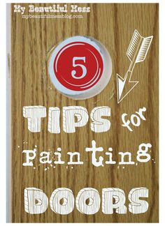 Five Favorite Friday - Door Painting Tips Painted Interior Doors, Painted Doors, Interior Paint, Painting Tips, House Painting, Painting On Wood, Painting Paneling, Diy Projects To Try, Home Projects