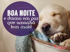 Boa noite e durma em paz que amanhã tem mais! #boanoite #noite #paz