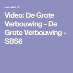 Video: De Grote Verbouwing - De Grote Verbouwing - SBS6