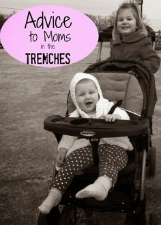 """Advice to Moms in the Trenches. """"I have a soft spot for mothers who are in the trenches. Mothers who want to do selfish things like wash their dishes, catch up on laundry or partake in full body hygiene, without wondering if the house will be pulled down around them while they do so."""""""