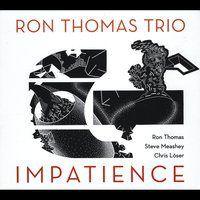 ron thomas trio impatience