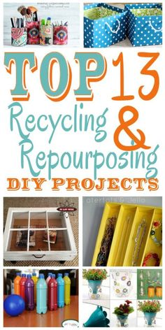 Top 13 Recycling & Repourposing Diy Projects