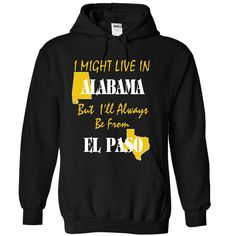 ALABAMA From El Paso - T-Shirt, Hoodie, Sweatshirt