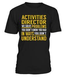 Activities Director - We Solve Problems #ActivitiesDirector