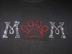 Animal Paw Print, Mom Rhinestone Shirt Choose your color Paw women/misses/plus School Spirit Shirts, Rhinestone Shirts, Design Crafts, Shirts For Girls, Silhouette Cameo, Toddler Girl, Mom, Pet Lovers, Petite Fille