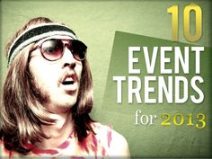 10 Event Trends for 2013 by Julius Solaris, via Slideshare Business Events, Corporate Events, Event Marketing, Marketing Tools, People Running, Party Props, Fundraising Events, People Talk, Event Management