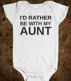 I'D RATHER BE WITH MY AUNT - glamfoxx.com - Skreened T-shirts, Organic Shirts, Hoodies, Kids Tees, Baby One-Pieces and Tote Bags
