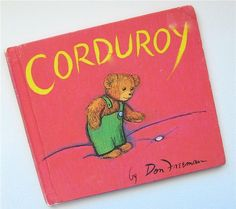 Corduroy wow I think it was one of the fist books I read but I don't remember what its about