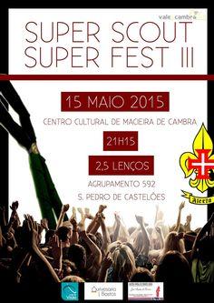 Super Scout   Super Fest III > 15 Mai 2015, 21h15 @ Centro Cultural, Macieira de Cambra, Vale de Cambra  #ValeDeCambra #MacieiraDeCambra