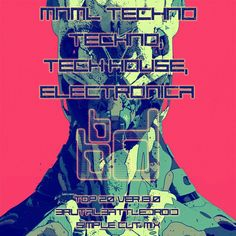 mnml techno, techno, tech house, electronica top 20 ver.13.0 [brutalbattledroid simple cut mix]