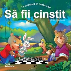 Colectia virtuti morale - Ce inseamna in lumea mea sa fii cinstit Caber, Honesty, Life Skills, Good People, Kids Learning, Childrens Books, Real Life, This Book, Classroom