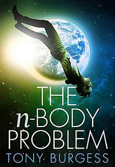 "Tony Burgess: ""The n-Body Problem"""
