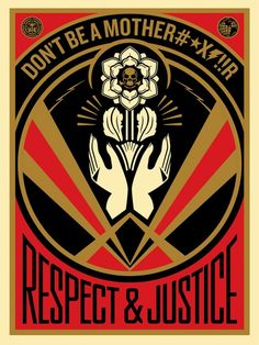 Shepard Fairey, Don't be a MFR, 2015