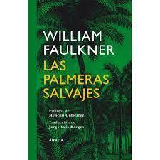 William Faulkner. Las palmeras salvajes
