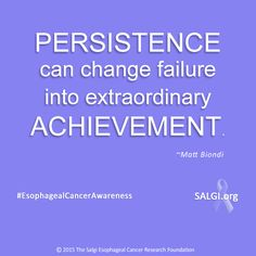 """Persistence can change failure into extraordinary achievement."" ~Matt Biondi  #MotivationalMonday #EsophagealCancerAwareness #AllPeriwinkleEverything™  www.SALGI.org"