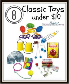 8 CLASSIC TOYS UNDER $10 Love the toys you do not remember until you see them again.  HOW MANY OF THEM DID YOU HAVE?