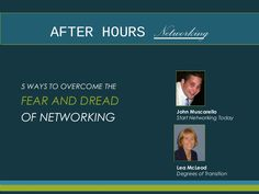 5-ways-to-overcome-the-fear-and-dread-of-networking by John Muscarello via Slideshare