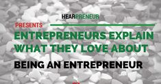 27 Entrepreneurs Explain What They Love About Being An Entrepreneur