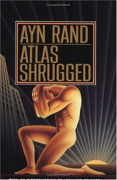Atlas Shrugged by Ayn Rand - Published in 1957, set in a near-future USA whose economy is collapsing...