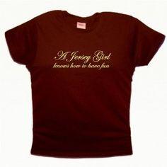 Flirty Diva Tees Woman's LooseFit T-Shirt-A Jersey Girl knows how to have fun-Brown-Yellow (Apparel)  http://www.amazon.com/dp/B0066DXSJK/?tag=goandtalk-20  B0066DXSJK