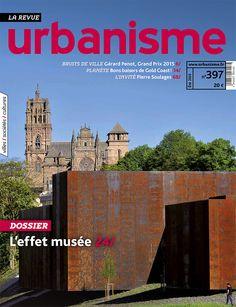 Revue Urbanisme numéro 397 été 2015.  Dossier L'effet musée #villederodez #rodez #muséesoulages #soulages