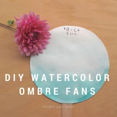 Thirty Day Dash | DIY Wedding and Day-of Wedding Services | DIY Ombre Water Color Fans