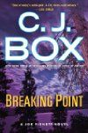 Breaking Point (2013)  Author: C. J. Box  Series: #13 in Joe Pickett  Published:March 12, 2013