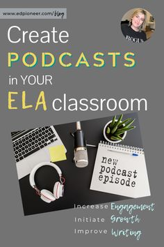 How Teachers can use Podcasts in the ELA Classroom - Good thing you showed up today because this post has some answers for your sweet questions about us - English Teacher Classroom, Ela Classroom, High School Classroom, Virtual High School, English Teachers, Education English, Classroom Resources, Middle School Literacy, Project Based Learning