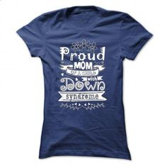 Proud mom of a child with Down syndrome - t shirts online #tee #style