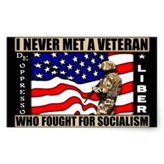 I Never Met A Veteran Who Fought For Socialism! Sticker