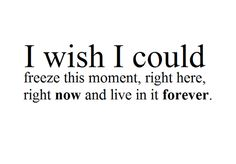 Some moments I wish could last forever...