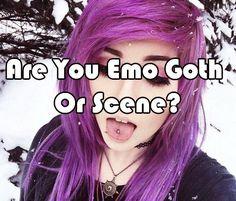 Are You Emo Goth Or Scene?