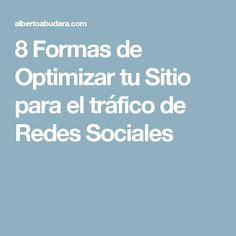 8 Formas de Optimizar tu Sitio para el tráfico de Redes Sociales